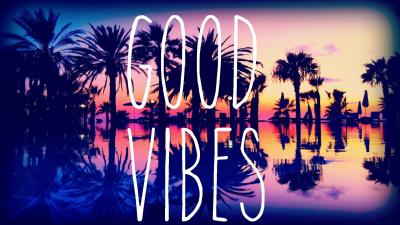 Good Vibes Desktop Wallpaper 62986