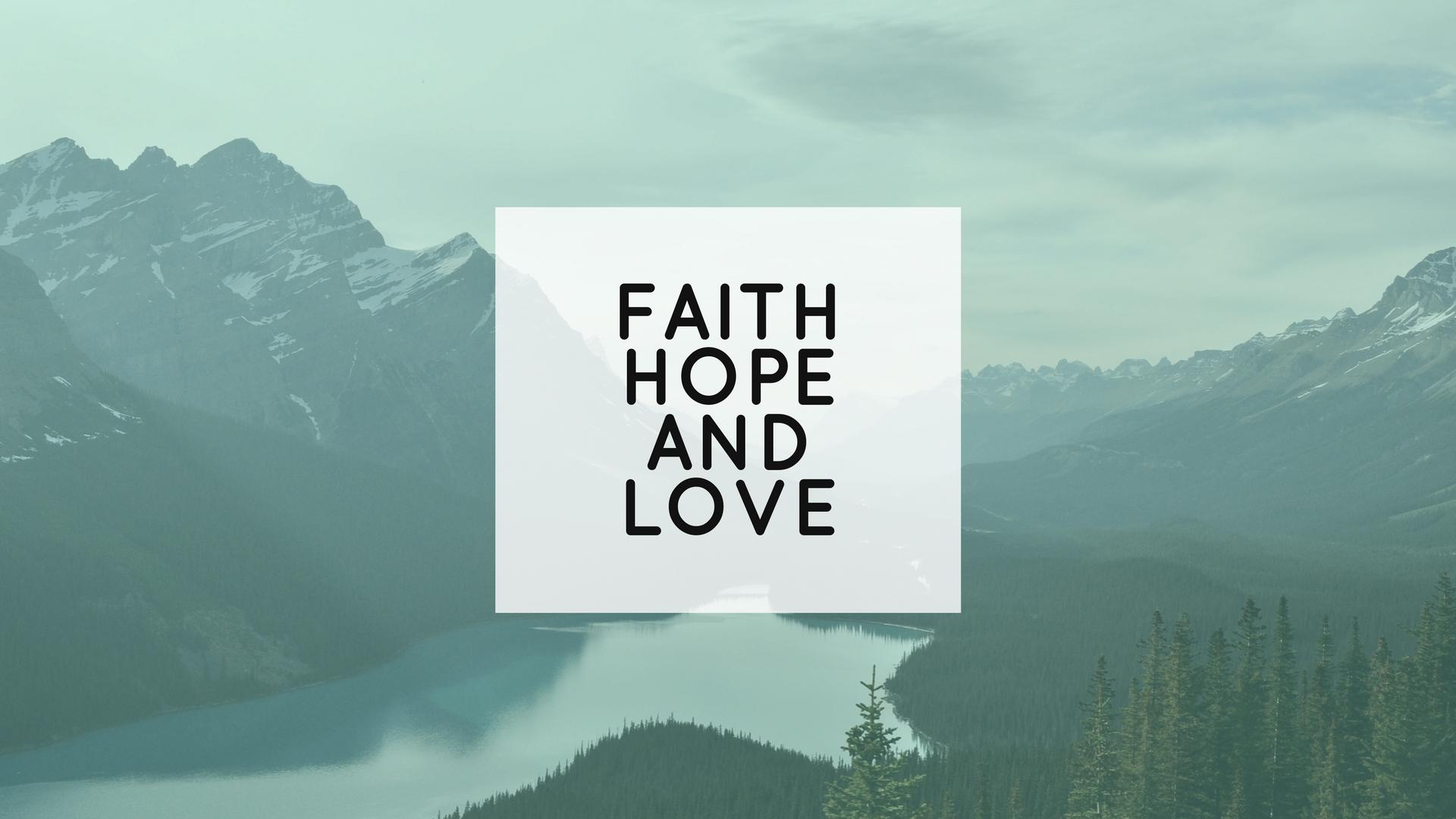 faith hope love desktop wallpaper 63376