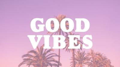 Good Vibes Computer Wallpaper 71281